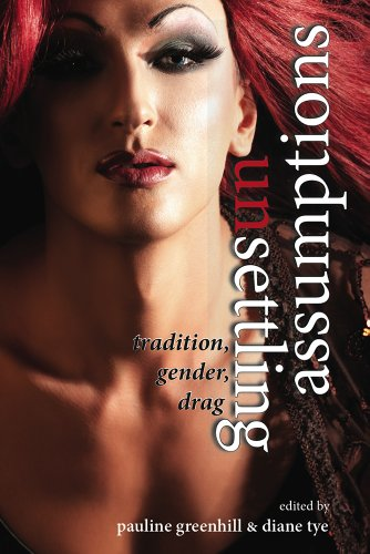Unsettling Assumptions - Tradition, Gender, Drag: Greenhill, Pauline