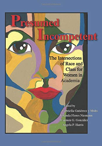 9780874219227: Presumed Incompetent: The Intersections of Race and Class for Women in Academia