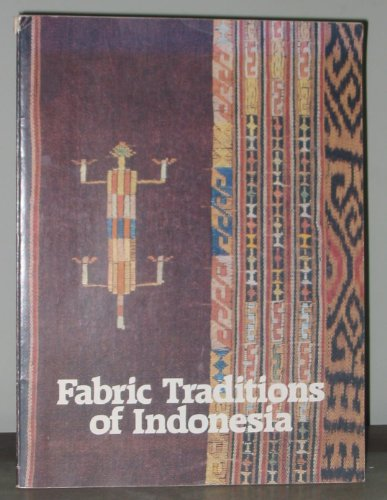 Fabric traditions of Indonesia.: Solyom, Brouwen & Garret.