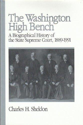 THE WASHINGTON HIGH BENCH: A BIOGRAPHICAL HISTORY: Sheldon, Charles H.