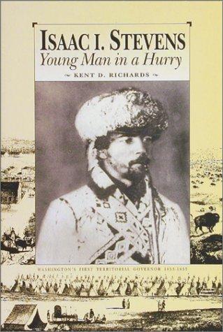 9780874220940: Isaac I. Stevens: Young Man in a Hurry (Wsu Press Reprint Series)
