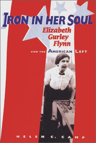 9780874221053: Iron in Her Soul: Elizabeth Gurley Flynn and the American Left