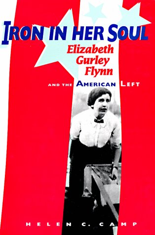 9780874221060: Iron in Her Soul: Elizabeth Gurley Flynn and the American Left