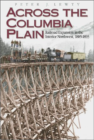 9780874221152: Across the Columbia Plain: Railroad Expansion in the Interior Northwest, 1885-1893