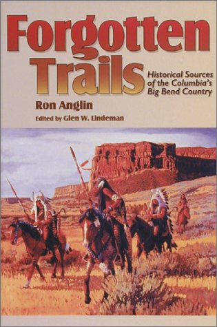 9780874221169: Forgotten Trails: Historical Sources of the Columbia's Big Bend Country (Camden Fifth Series; 5)