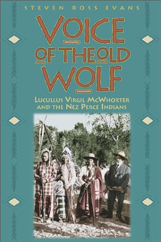 9780874221282: Voice of the Old Wolf: Lucullus Virgil McWhorter and the Nez Perce Indians