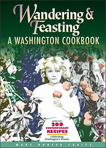 9780874221381: Wandering & Feasting: A Washington Cookbook