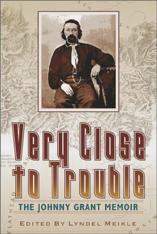 9780874221404: Very Close to Trouble: The Johnny Grant Memoir