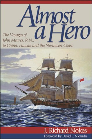 9780874221558: Almost a Hero: The Voyages of John Meares, R.N., to China, Hawaii, and the Northwest Coast