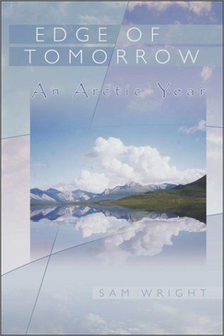 9780874221671: Edge of Tomorrow: An Arctic Year (Northwest Voices Essay Series)