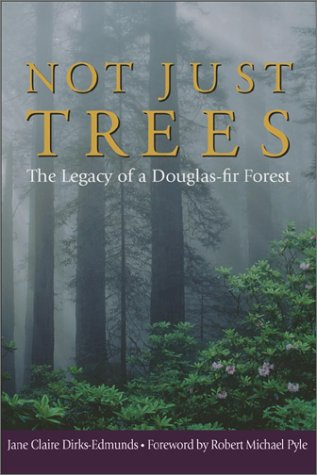 9780874221701: Not Just Trees: The Legacy of a Douglas-Fir Forest