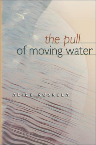 9780874221800: The Pull of Moving Water (Washington State University Press Memoirs Series)