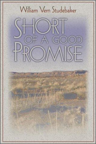 Short of a Good Promise (Washington State University Press Memoirs Series): William Studebaker