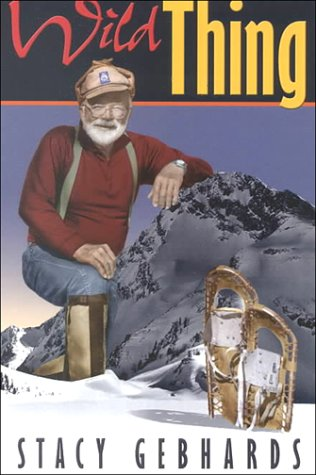 9780874221824: Wild Thing: Backcountry Tales and Trails