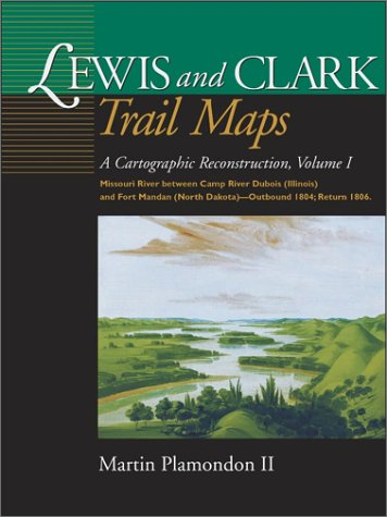 9780874222340: Lewis and Clark Trail Maps: A Cartographic Reconstruction, Volume I