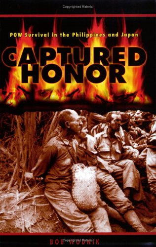 Captured Honor : POW Survival in the: Bob Wodnik