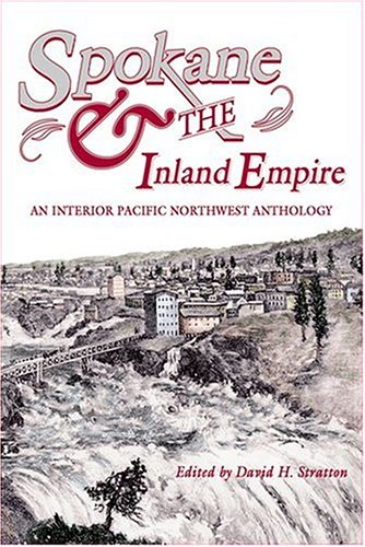 9780874222777: Spokane and the Inland Empire: An Interior Pacific Northwest Anthology