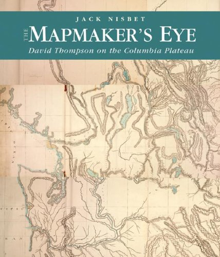 9780874222852: The Mapmaker's Eye: David Thompson on the Columbia Plateau