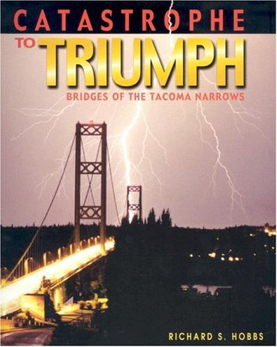 9780874222890: Catastrophe to Triumph: Bridges of the Tacoma Narrows