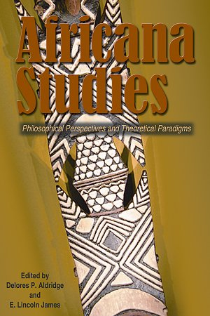 9780874222944: Africana Studies: Philosophical Perspectives and Theoretical Paradigms
