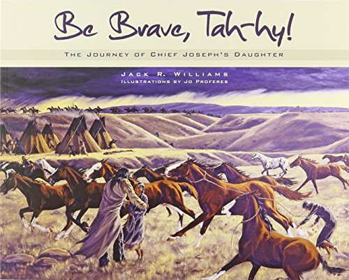 9780874223132: Be Brave, Tah-hy!: The Journey of Chief Joseph's Daughter