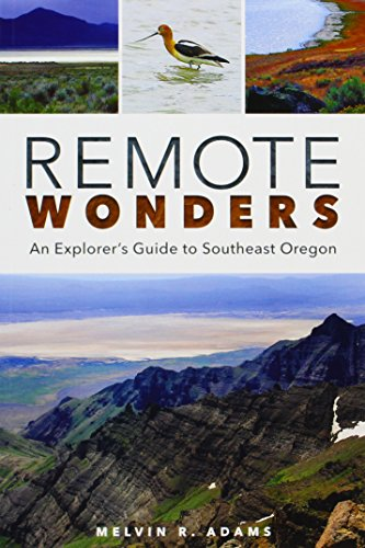 9780874223323: Remote Wonders: An Explorer's Guide to Southeast Oregon