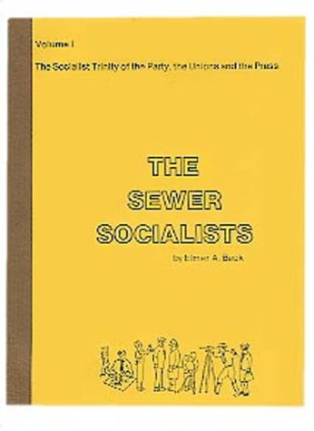 9780874230314: The Sewer Socialists (Volumes I and II) : A History of the Socialist Party of Wisconsin, 1897-1940