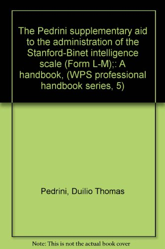 9780874241143: The Pedrini supplementary aid to the administration of the Stanford-Binet intelligence scale (Form L-M);: A handbook, (WPS professional handbook series, 5)