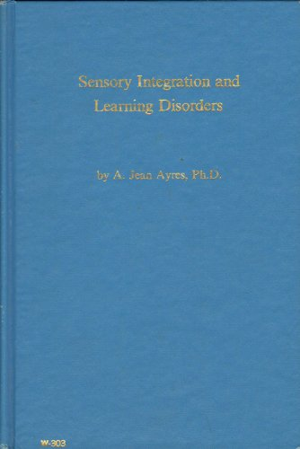 Sensory Integration and Learning Disorders: A. Jean Ayres