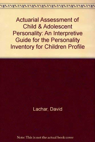 9780874243055: Actuarial Assessment of Child & Adolescent Personality: An Interpretive Guide for the Personality Inventory for Children Profile