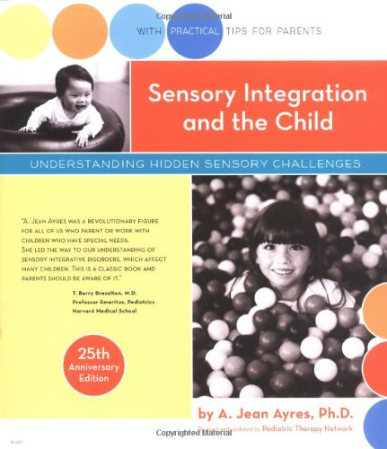 Sensory Integration and the Child: 25th Anniversary: A. Jean Ayres