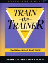 Train-The-Trainer: Instructor's Guide: Ittner, Penny L., Douds, Alex F.