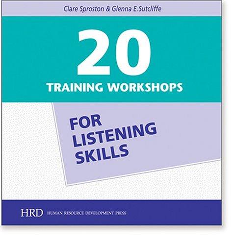 20 Training Workshops for Listening Skills: Sproston, Clare; Sutcliff, Glenna E.