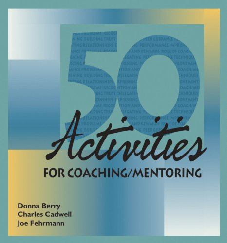 50 Activities for Coaching and Mentoring (50 Activities Series): Donna Berry
