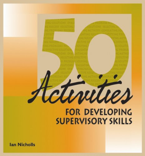 9780874252446: 50 Activities for Developing Supervisory Skills (50 Activities Series)