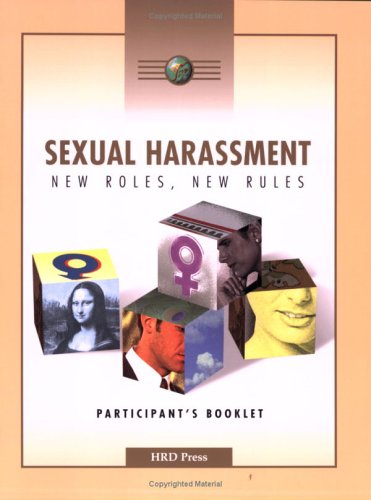 Sexual Harrassment: New Roles, New Rules (Participant Booklet): Dan Thompson