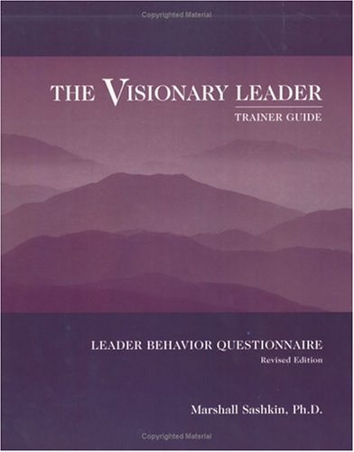 Visionary Leader Assessment Trainers Guide (0874253489) by Sashkin, Marshall