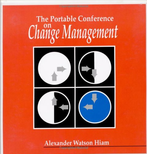 The Portable Conference on Change Management (Paperback): Alexander Hiam
