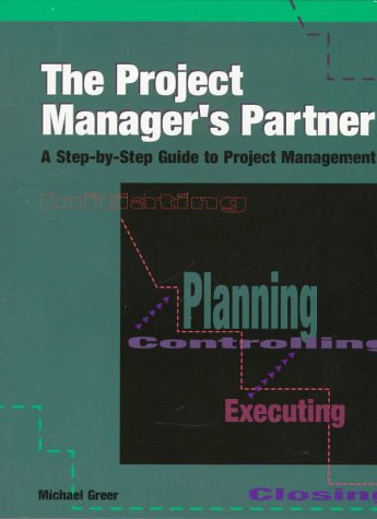 9780874253979: Project Manager's Partner: A Step-By-Step Guide to Project Management