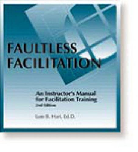 9780874254013: Faultless Facilitation: Instructor's Manual for Facilitation Training, Second Edition