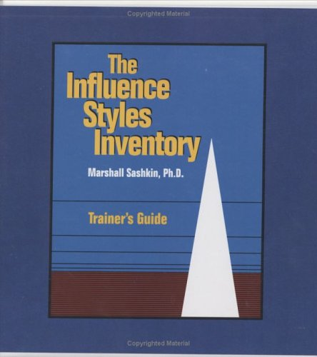 The Influence Styles Inventory (ISI) Trainer's Guide (0874254175) by Sashkin, Marshall