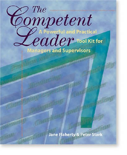 9780874254730: The Competent Leader: A Powerful and Practical Tool Kit for Managers and Supervisors