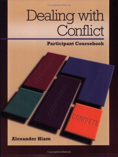 Dealing with Conflict: Participant Coursebook (Paperback): Alexander Watson Hiam