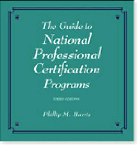 Guide to National Professional Certification Programs: Phillip Harris