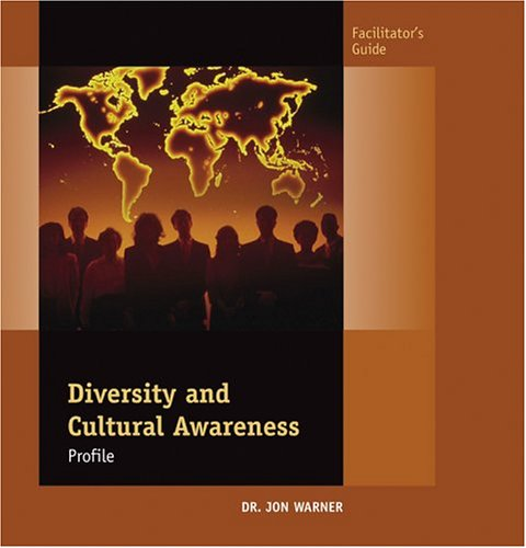 Diversity & Cultural Awareness Profile, Facilitator's Guide (9780874256710) by Jon Warner