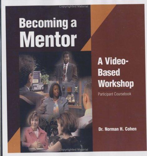 Becoming a Mentor Workbook: Norm Cohen