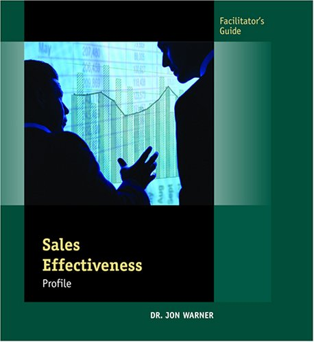 Sales Effectiveness Profile (Facilitator's Guide) (9780874257113) by Jon Warner