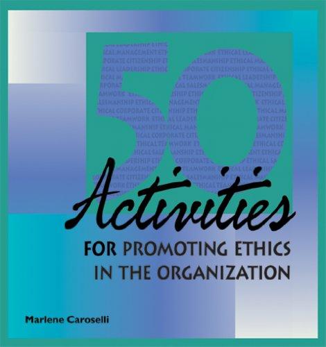 50 Activities for Promoting Ethics: Marlene Caroselli