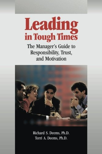 9780874257229: Leading in Tough Times: The Manager's Guide to Responsibility, Trust and Motivation