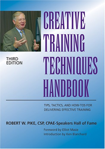 9780874257236: Creative Training Techniques Handbook: Tips, Tactics, and How-To's for Delivering Effective Training